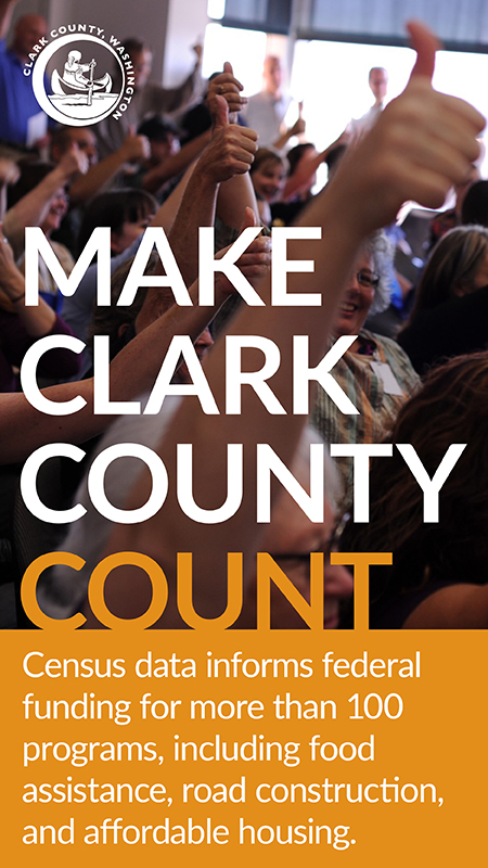 MAKE CLARK COUNTY COUNT. Each year, Census data informs federal funding for more than 100 programs, including food assistance, road construction, and affordable housing.